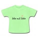 Babyshirt mit Motiv lebe mit liebe